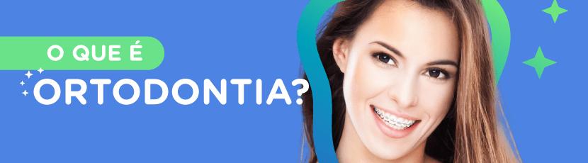 O que é Ortodontia
