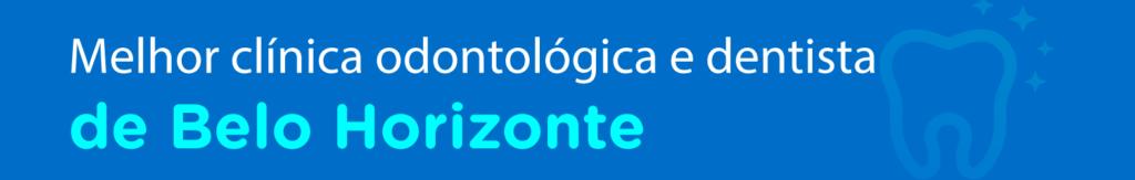 melhor clínica odontológica e dentista belo horizonte